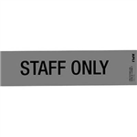 APLI SELF ADHESIVE SIGN STAFF ONLY 50 X 202MM GREYBLACK